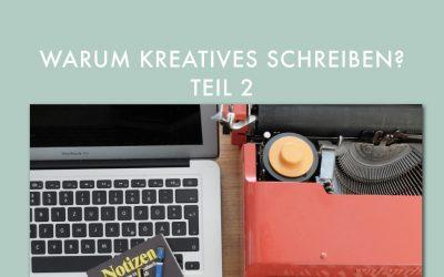 Why Kreatives Schreiben? (Teil 2)
