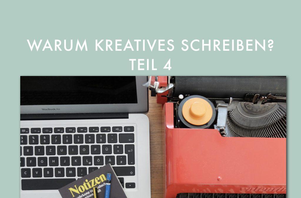 Warum Kreatives Schreiben – letzter Teil